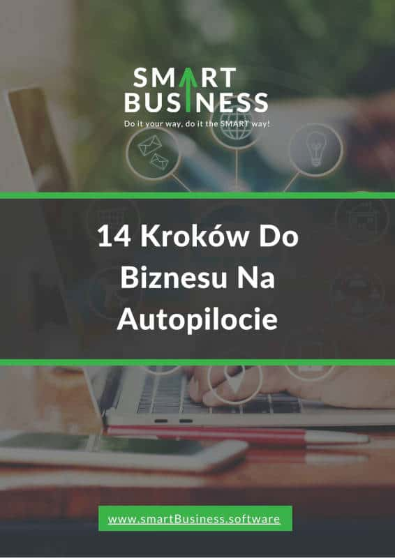 Ebook: 14 Kroków Do Biznesu Na Autopilocie [smartBusiness]